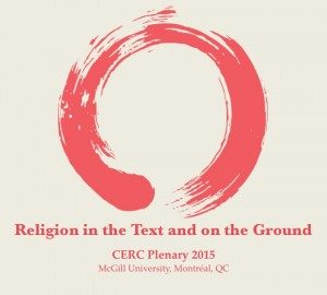 Religion in the Text and on the Ground: May 2015 CERC Plenary