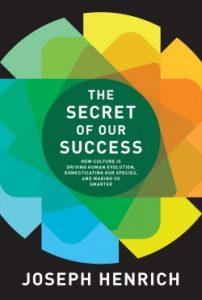 The Secret of Our Success – Joseph Henrich